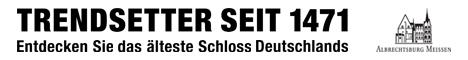 Albrechtsburg Meissen - Trendsetter seit 1471