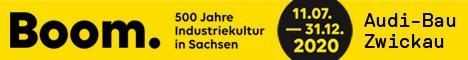 Boom - 500 Jahre Industriekultur in Sachsen